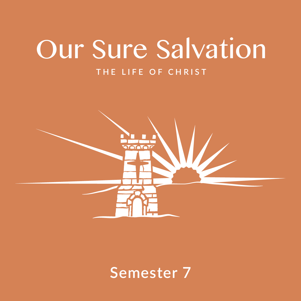 Semester 7: Our Sure Salvation