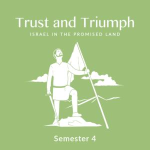 Semester 4: Trust and Triumph