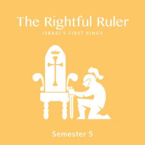 Semester 5: The Rightful Ruler